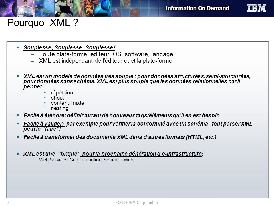 Pourquoi XML Toute plate-forme, éditeur, OS, software, langage
