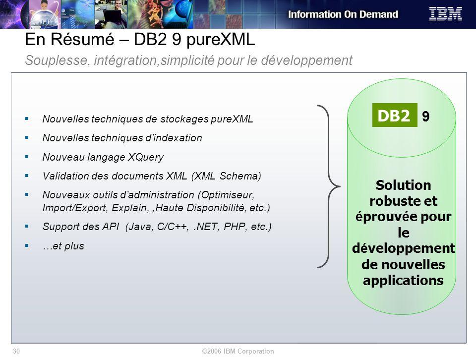En Résumé – DB2 9 pureXML DB2 9