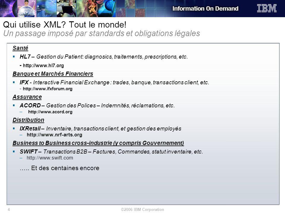 Qui utilise XML. Tout le monde