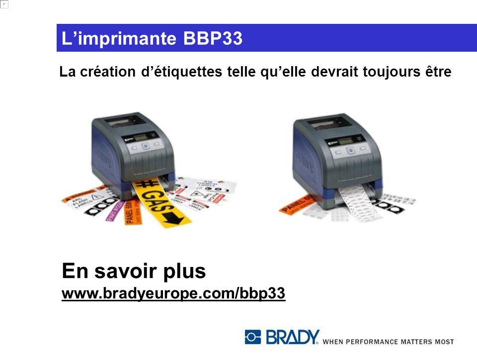 En savoir plus www.bradyeurope.com/bbp33