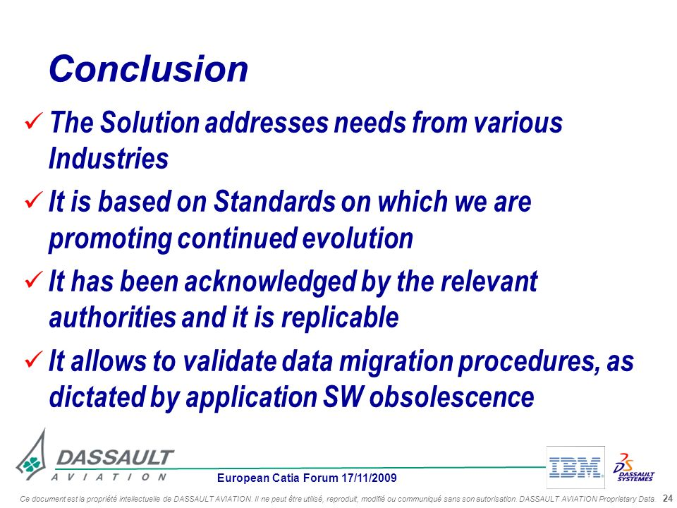 Conclusion The Solution addresses needs from various Industries