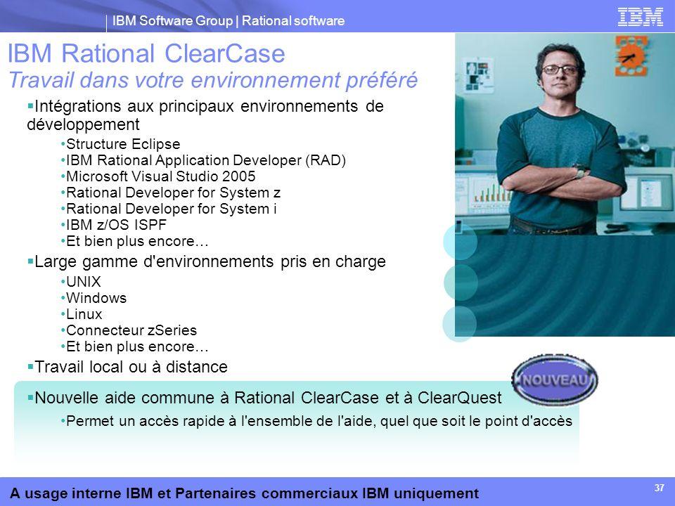 IBM Rational ClearCase Travail dans votre environnement préféré