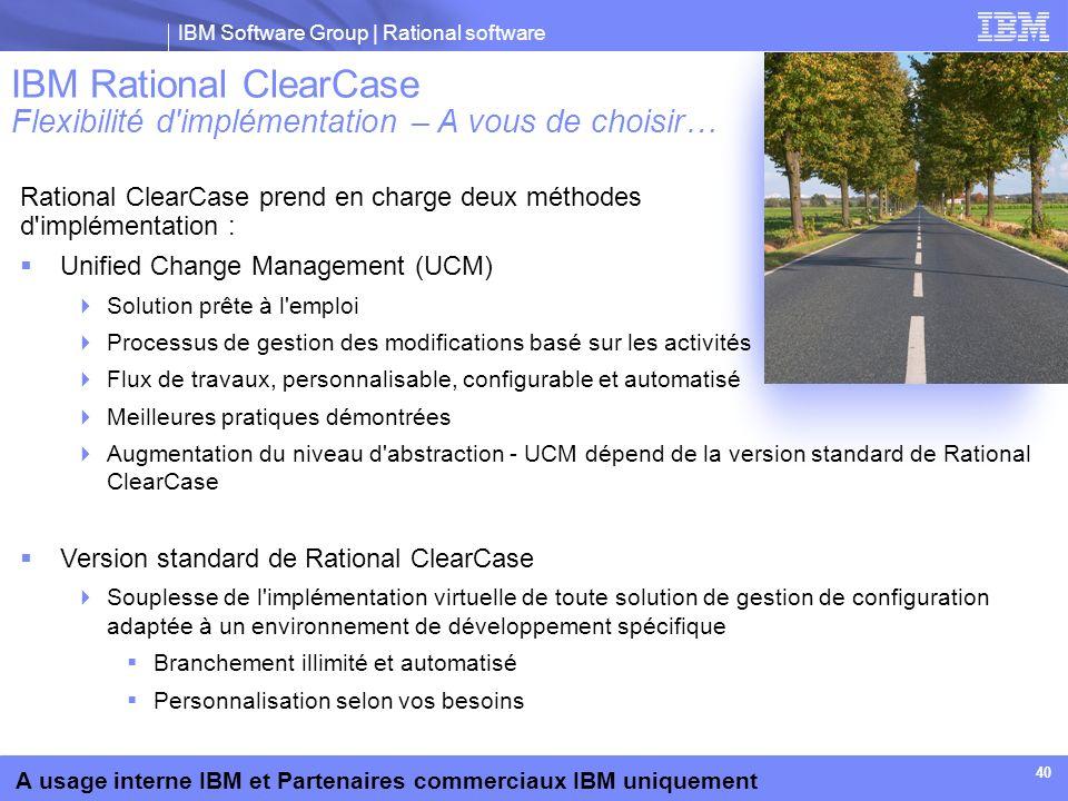 IBM Rational ClearCase Flexibilité d implémentation – A vous de choisir…
