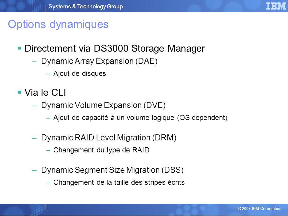 Options dynamiques Directement via DS3000 Storage Manager Via le CLI