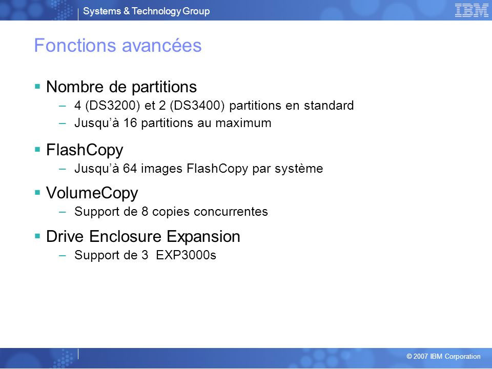 Fonctions avancées Nombre de partitions FlashCopy VolumeCopy
