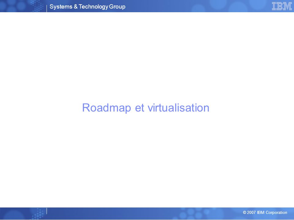 Roadmap et virtualisation