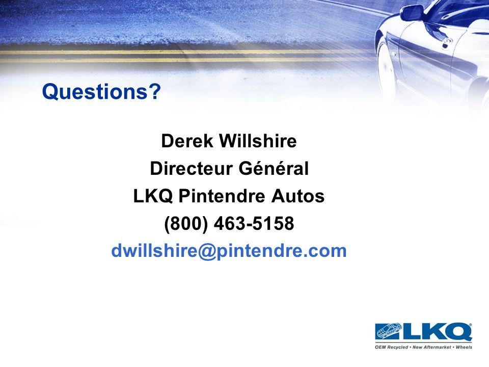 Questions Derek Willshire Directeur Général LKQ Pintendre Autos