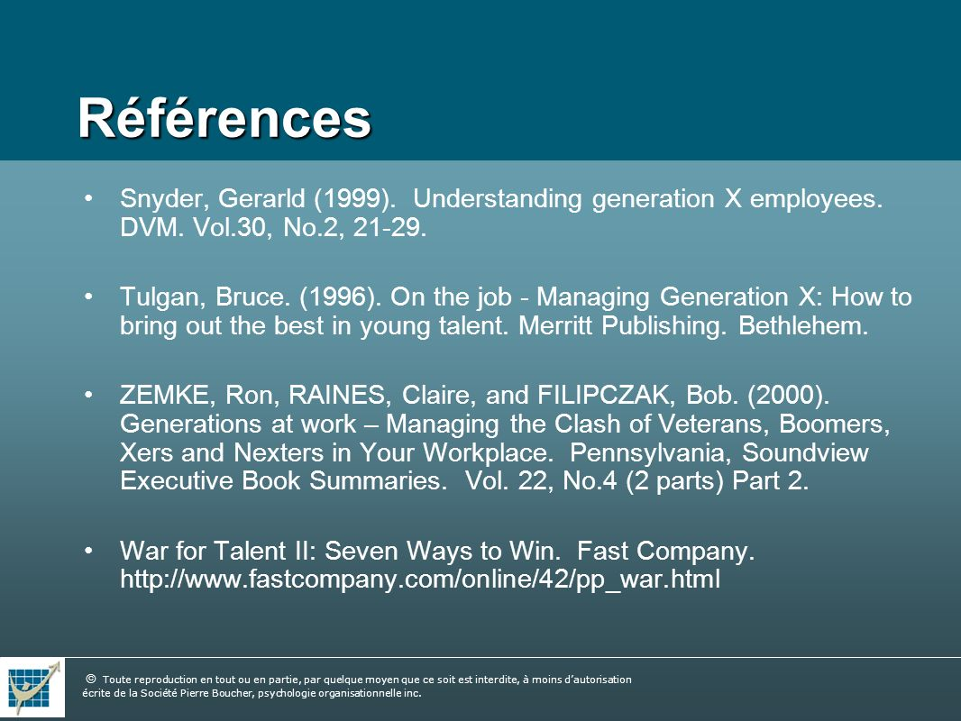 RéférencesSnyder, Gerarld (1999). Understanding generation X employees. DVM. Vol.30, No.2, 21-29.