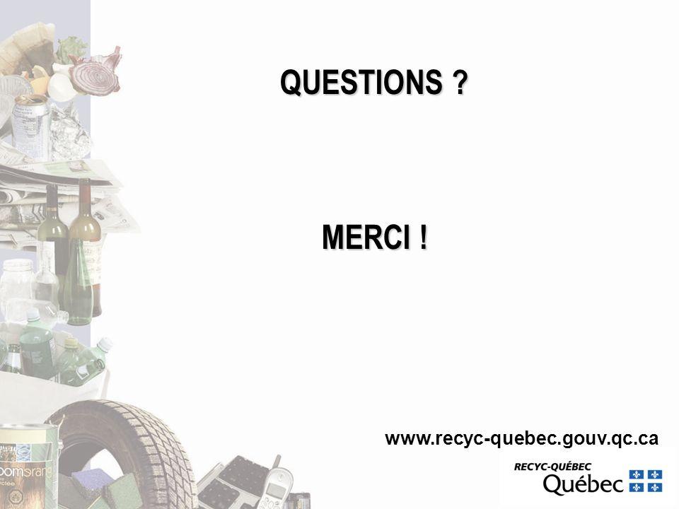 QUESTIONS MERCI ! www.recyc-quebec.gouv.qc.ca