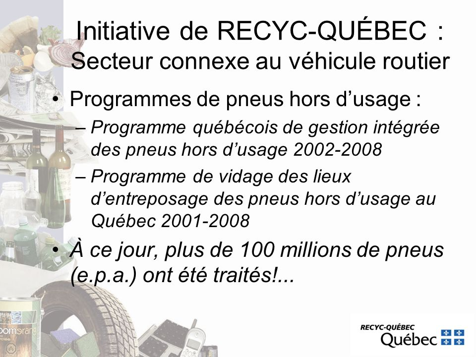Initiative de RECYC-QUÉBEC : Secteur connexe au véhicule routier