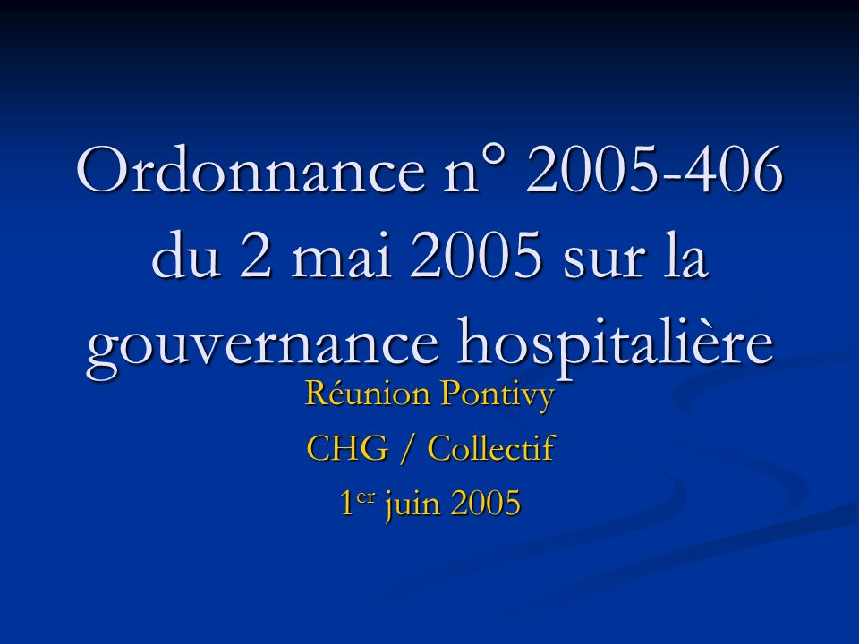 Ordonnance n° 2005-406 du 2 mai 2005 sur la gouvernance hospitalière