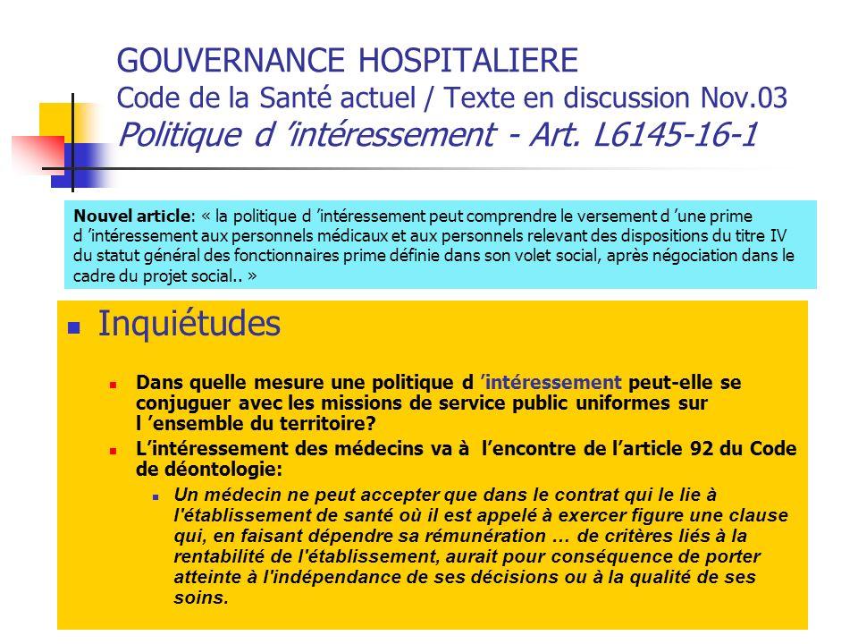 GOUVERNANCE HOSPITALIERE Code de la Santé actuel / Texte en discussion Nov.03 Politique d 'intéressement - Art. L6145-16-1