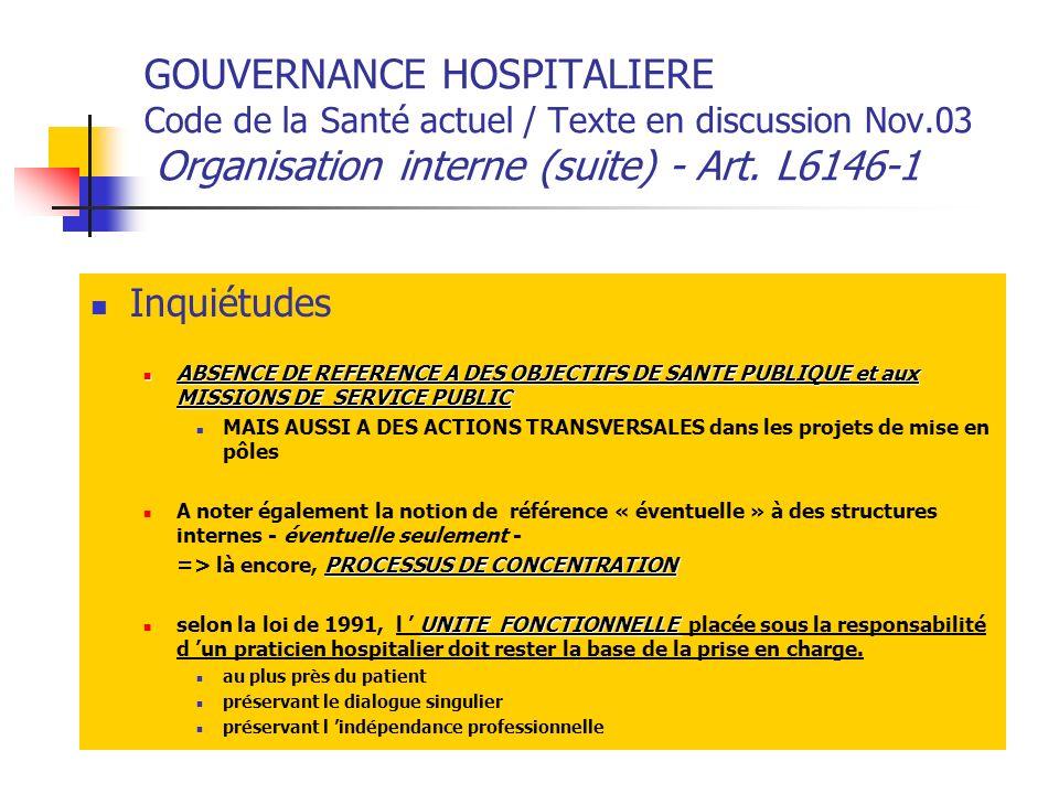 GOUVERNANCE HOSPITALIERE Code de la Santé actuel / Texte en discussion Nov.03 Organisation interne (suite) - Art. L6146-1
