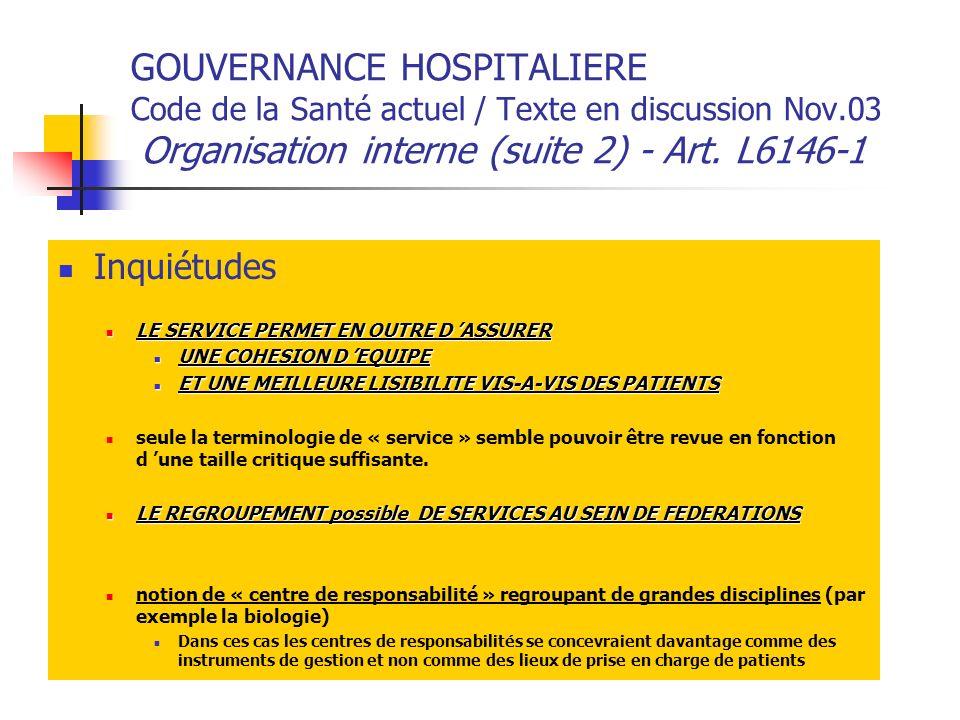 GOUVERNANCE HOSPITALIERE Code de la Santé actuel / Texte en discussion Nov.03 Organisation interne (suite 2) - Art. L6146-1