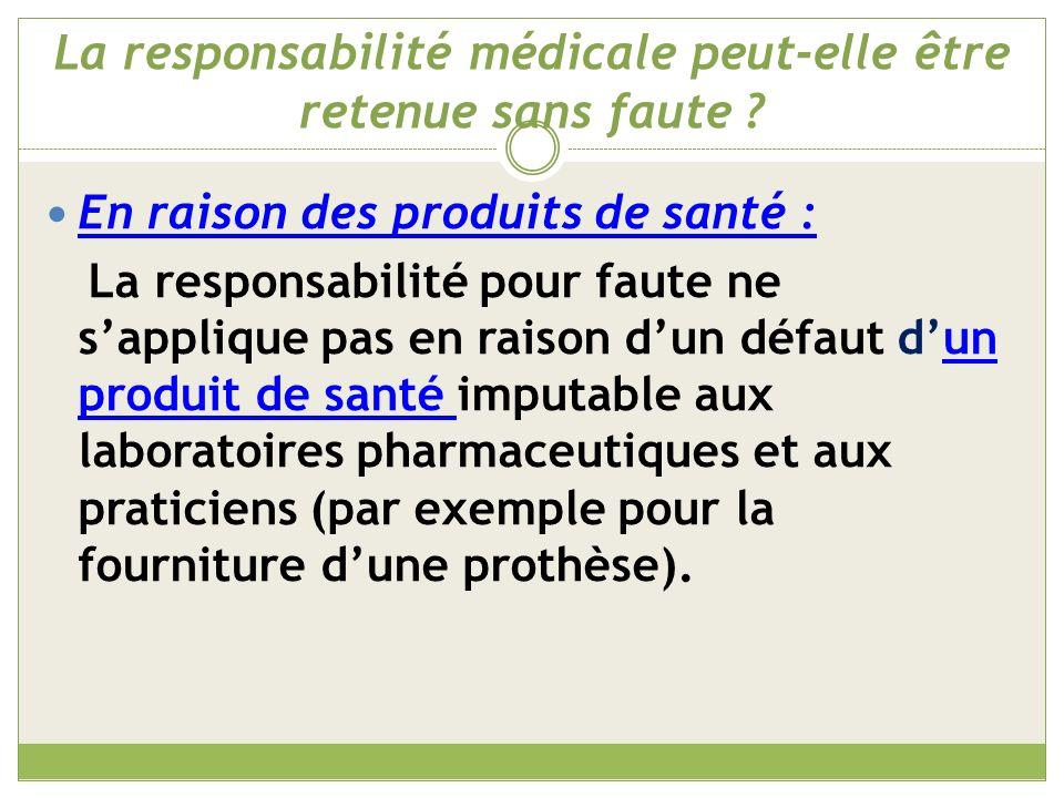 La responsabilité médicale peut-elle être retenue sans faute