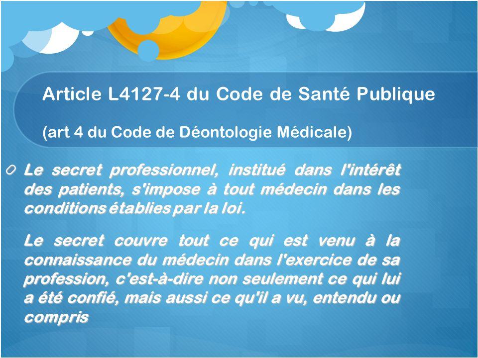 Article L4127-4 du Code de Santé Publique (art 4 du Code de Déontologie Médicale)