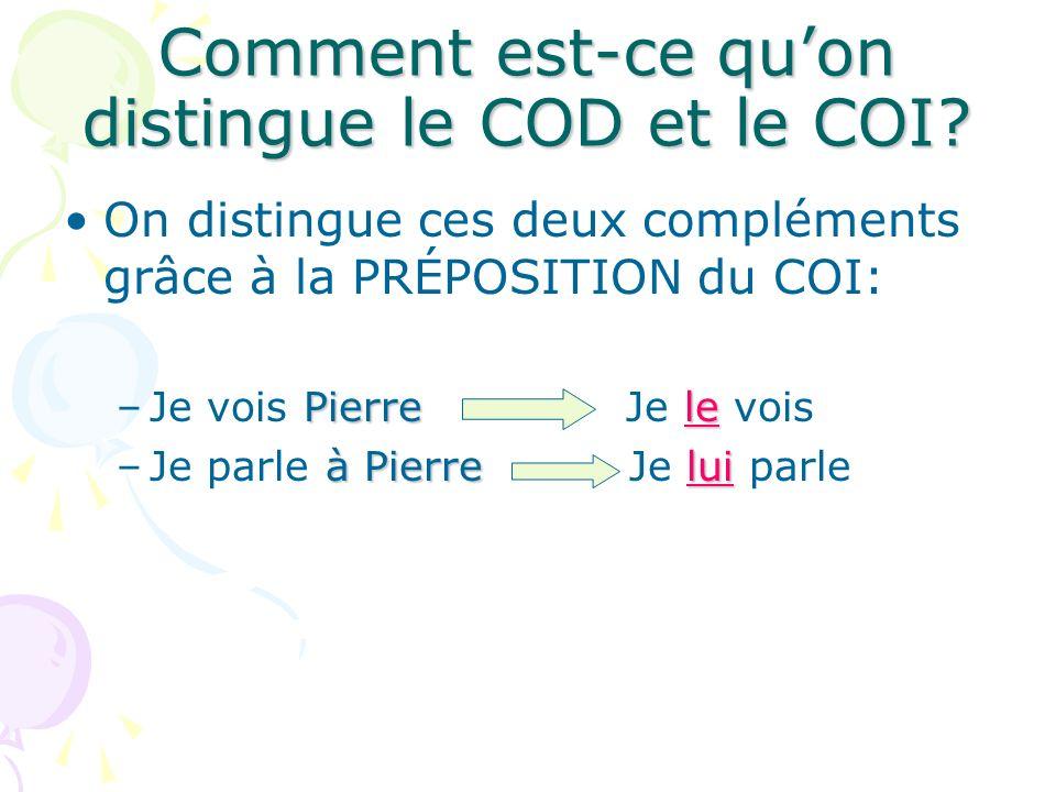 Comment est-ce qu'on distingue le COD et le COI