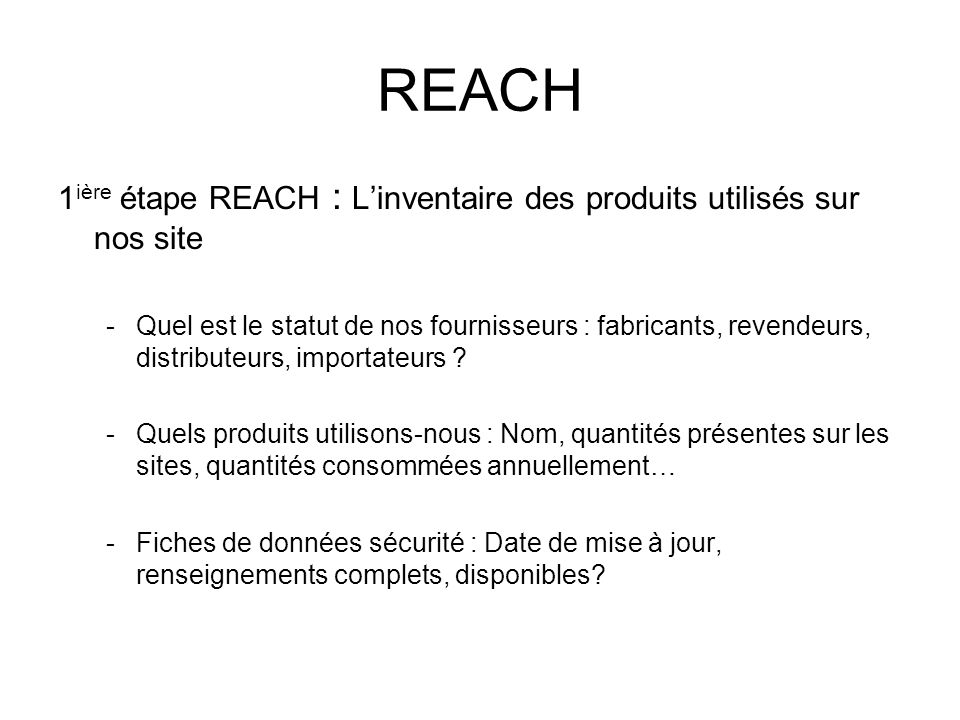 REACH 1ière étape REACH : L'inventaire des produits utilisés sur nos site.