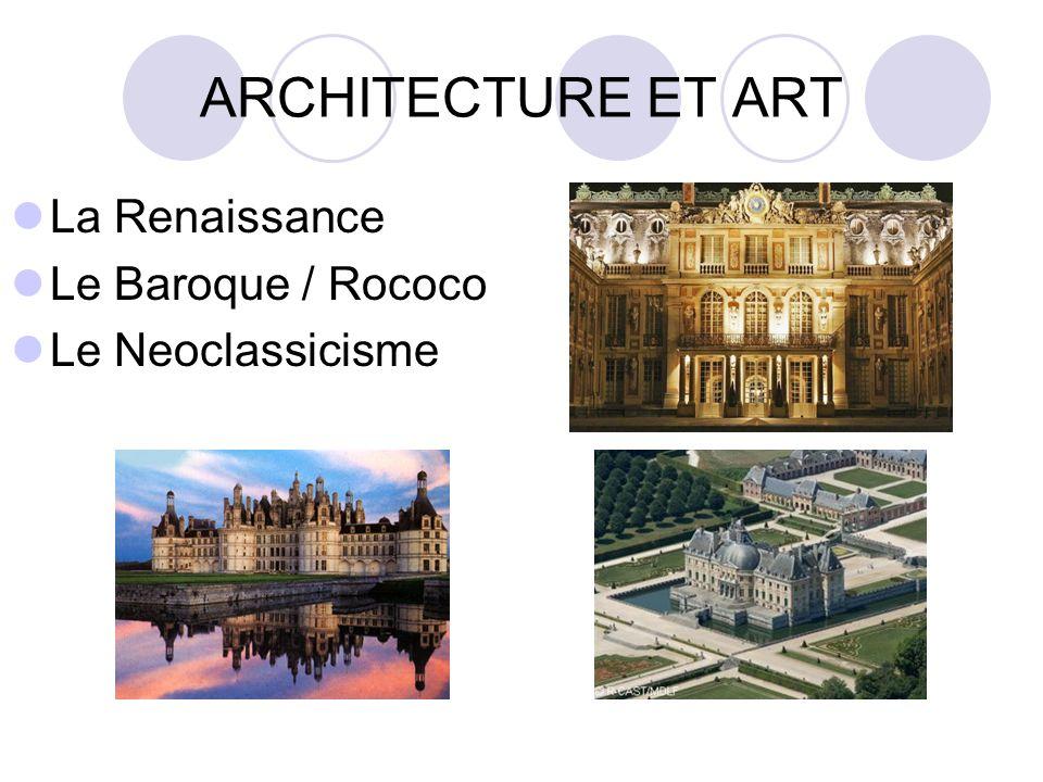ARCHITECTURE ET ART La Renaissance Le Baroque / Rococo