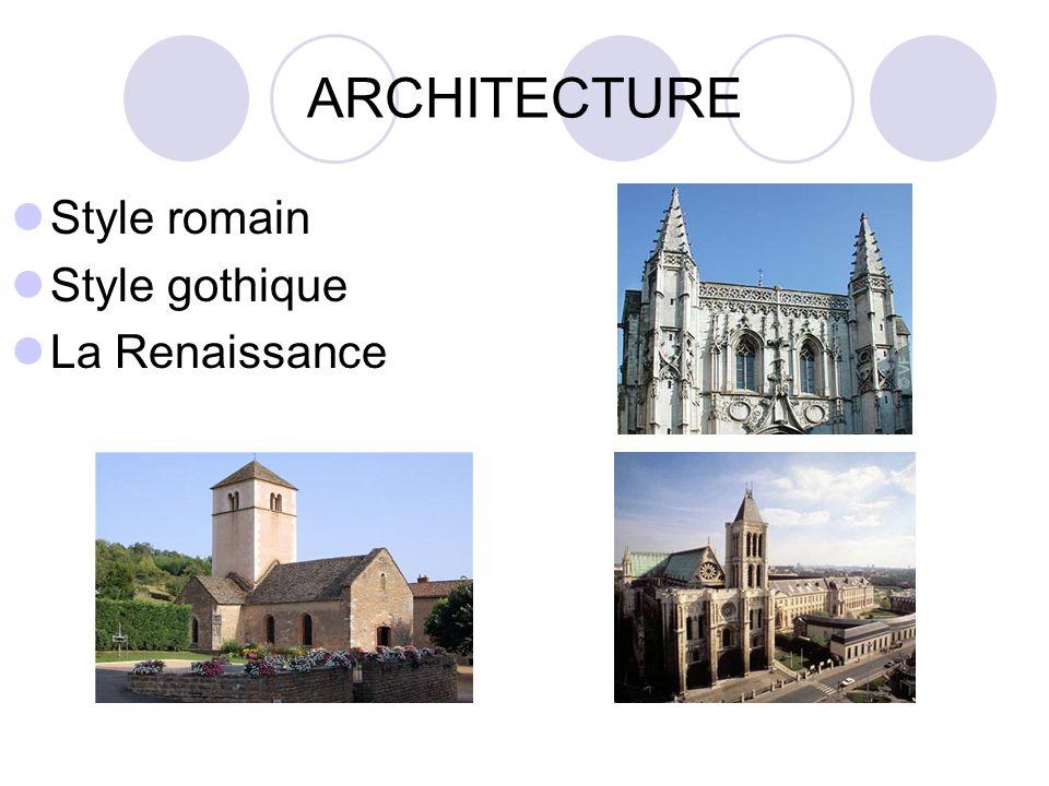 ARCHITECTURE Style romain Style gothique La Renaissance