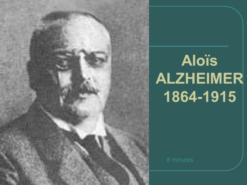 Aloïs ALZHEIMER1864-1915 8 minutes