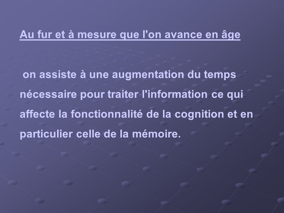 Au fur et à mesure que l on avance en âge