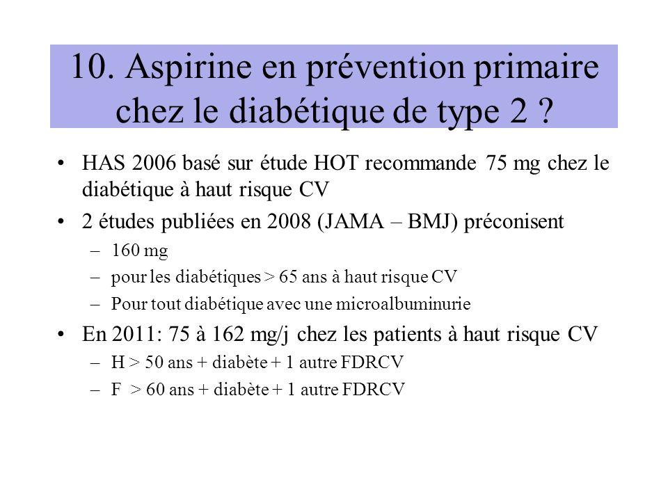 10. Aspirine en prévention primaire chez le diabétique de type 2