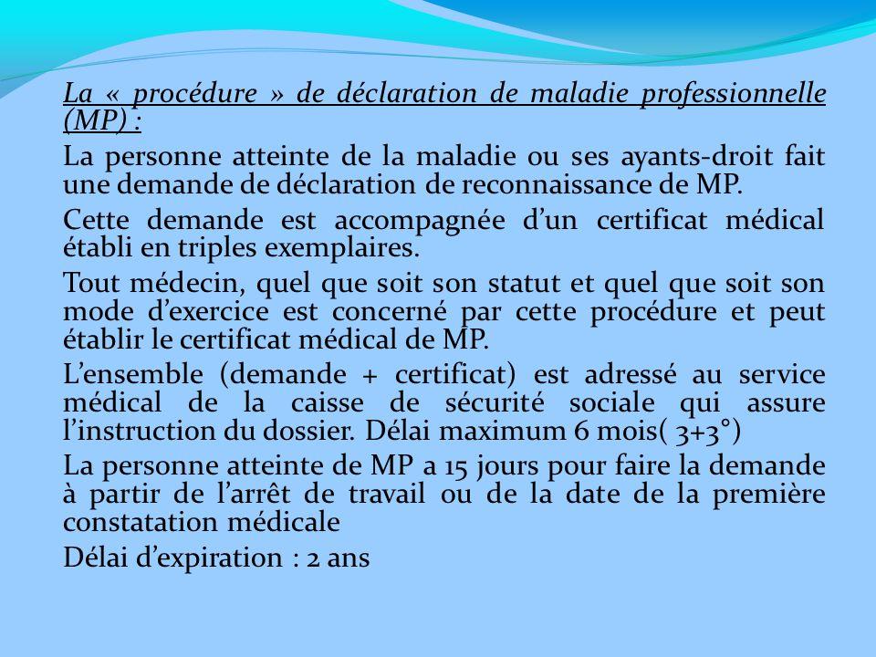 La « procédure » de déclaration de maladie professionnelle (MP) :