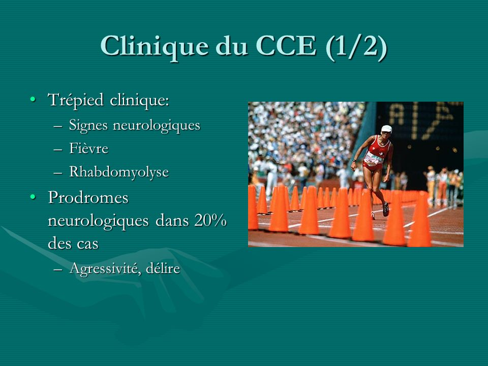 Clinique du CCE (1/2) Trépied clinique: