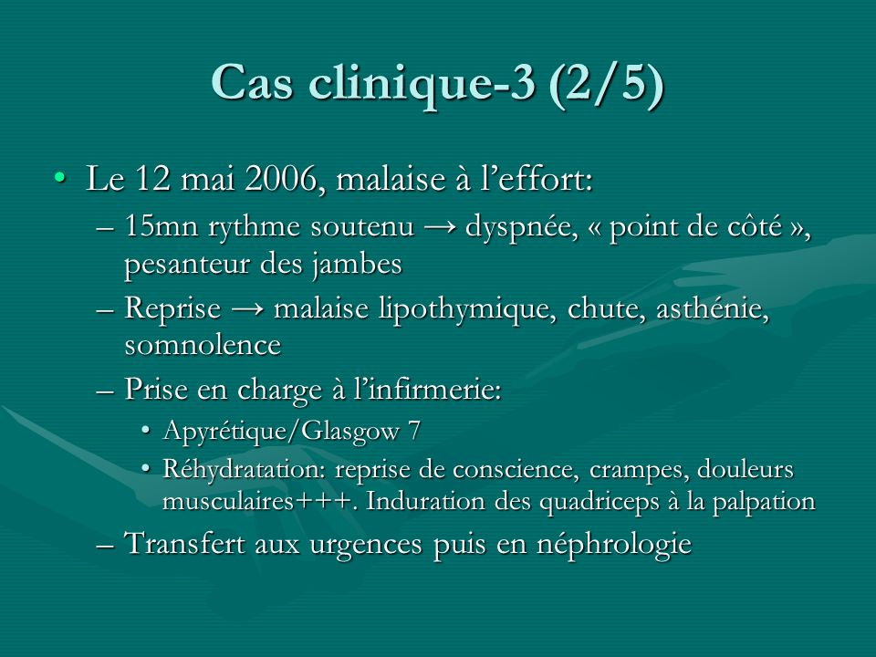 Cas clinique-3 (2/5) Le 12 mai 2006, malaise à l'effort: