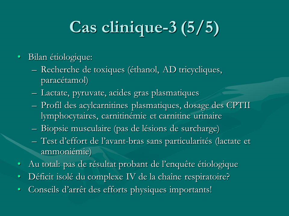 Cas clinique-3 (5/5) Bilan étiologique: