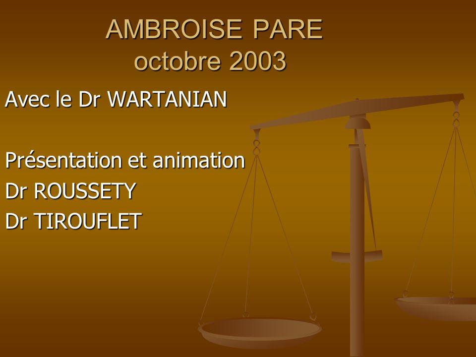 AMBROISE PARE octobre 2003 Avec le Dr WARTANIAN
