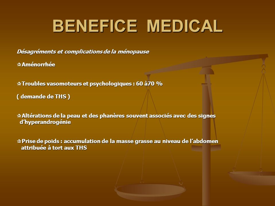 BENEFICE MEDICAL Désagréments et complications de la ménopause