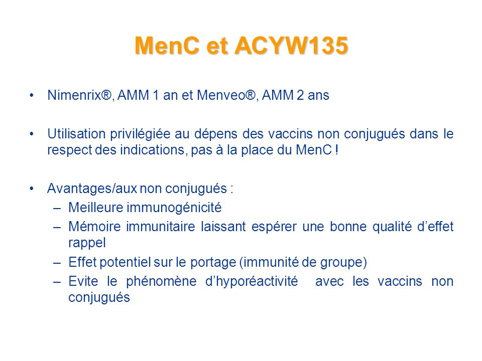 MenC et ACYW135 Nimenrix®, AMM 1 an et Menveo®, AMM 2 ans