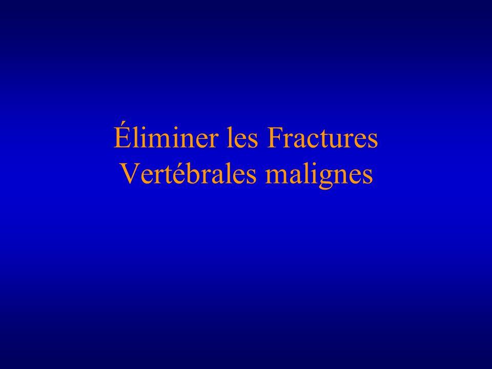 Éliminer les Fractures Vertébrales malignes