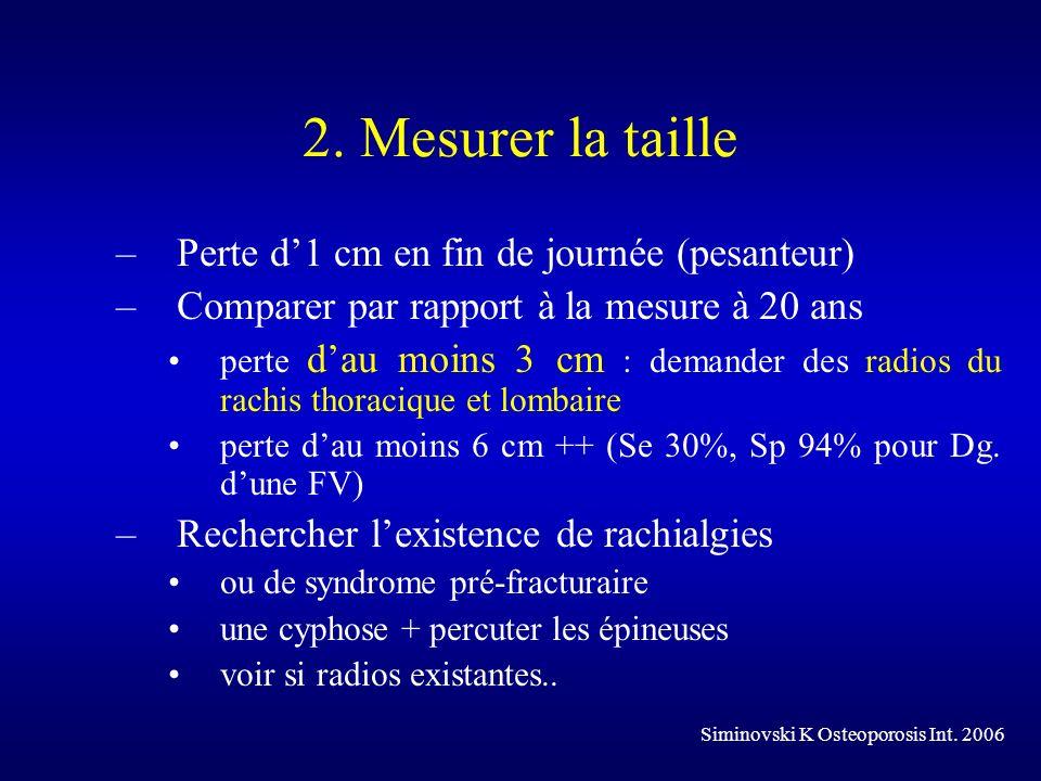 2. Mesurer la taille Perte d'1 cm en fin de journée (pesanteur)