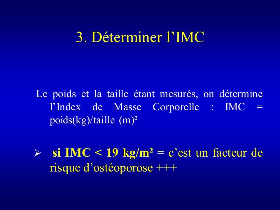 3. Déterminer l'IMC Le poids et la taille étant mesurés, on détermine l'Index de Masse Corporelle : IMC = poids(kg)/taille (m)².