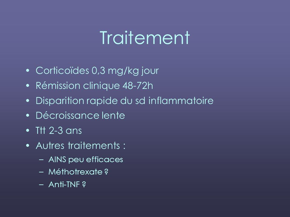 Traitement Corticoïdes 0,3 mg/kg jour Rémission clinique 48-72h