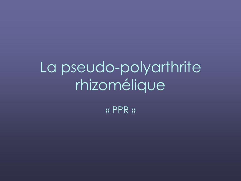 La pseudo-polyarthrite rhizomélique