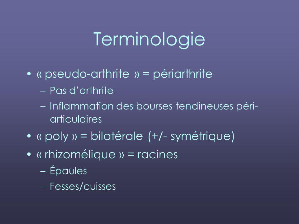 Terminologie « pseudo-arthrite » = périarthrite