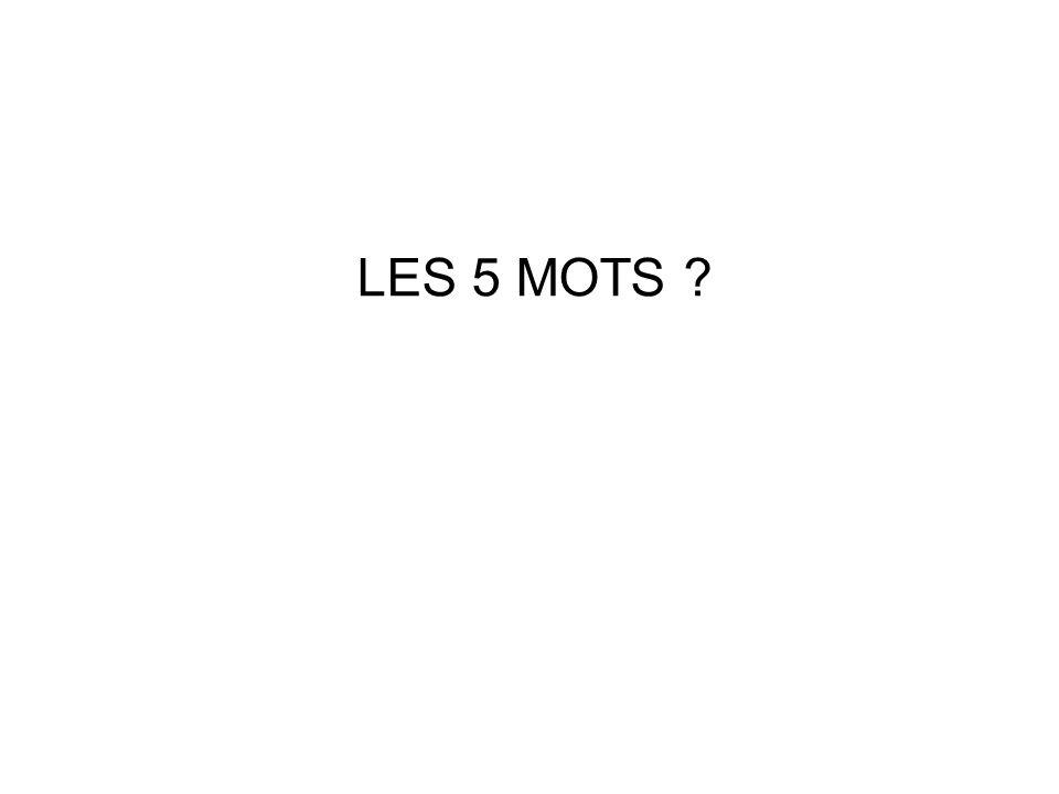 LES 5 MOTS