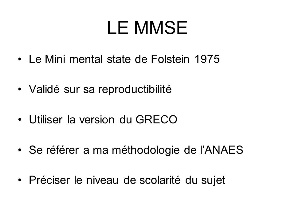 LE MMSE Le Mini mental state de Folstein 1975