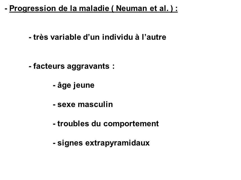 - Progression de la maladie ( Neuman et al. ) :