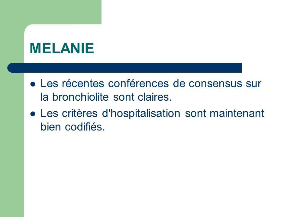 MELANIE Les récentes conférences de consensus sur la bronchiolite sont claires.