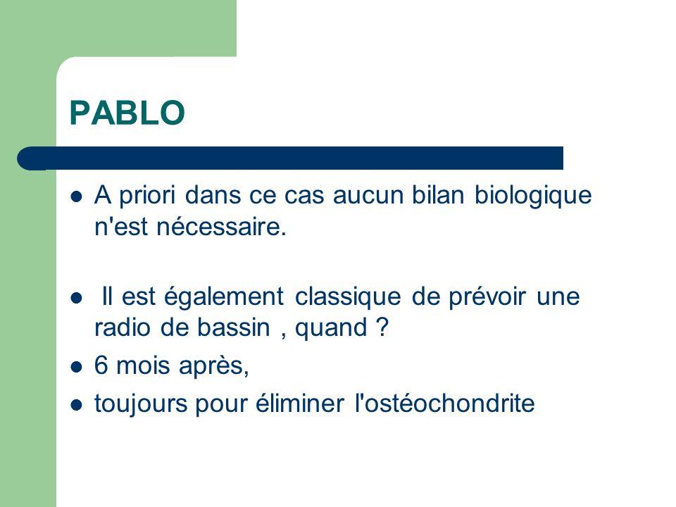 PABLO A priori dans ce cas aucun bilan biologique n est nécessaire.