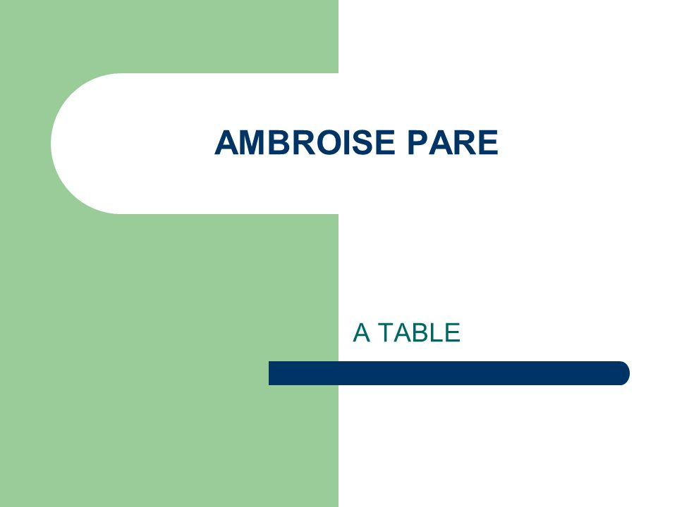 AMBROISE PARE A TABLE