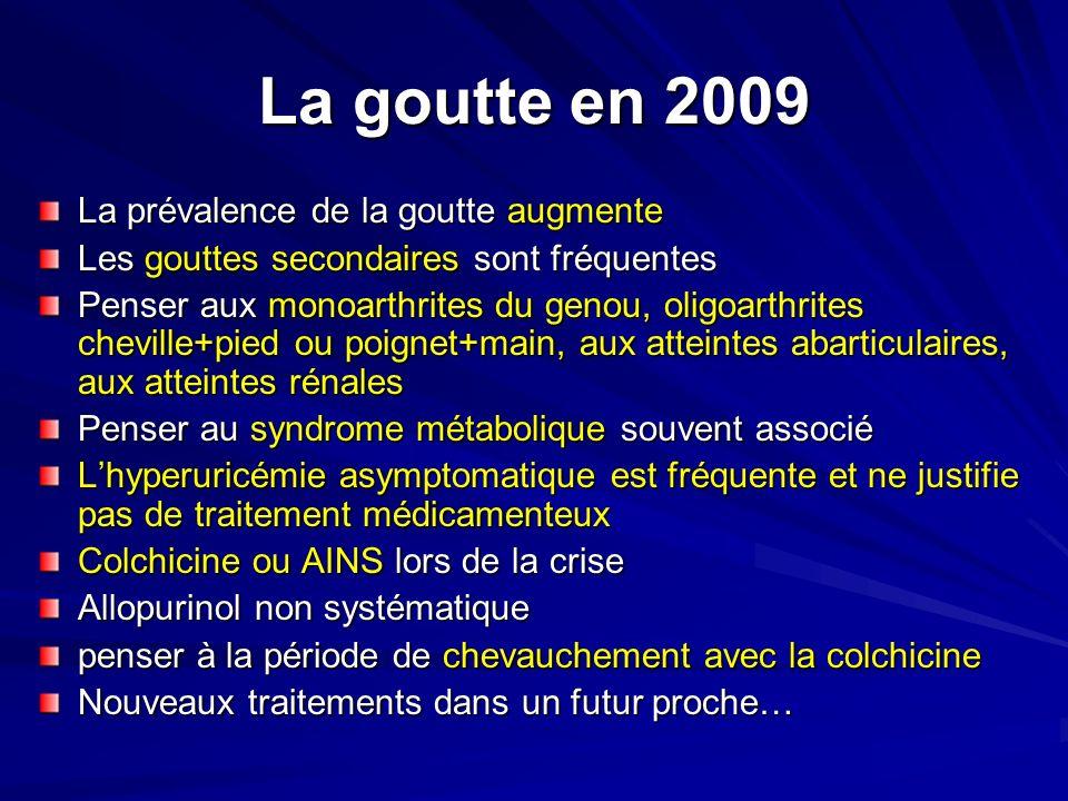 La goutte en 2009 La prévalence de la goutte augmente