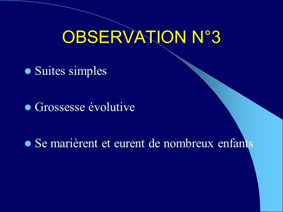 OBSERVATION N°3 Suites simples Grossesse évolutive