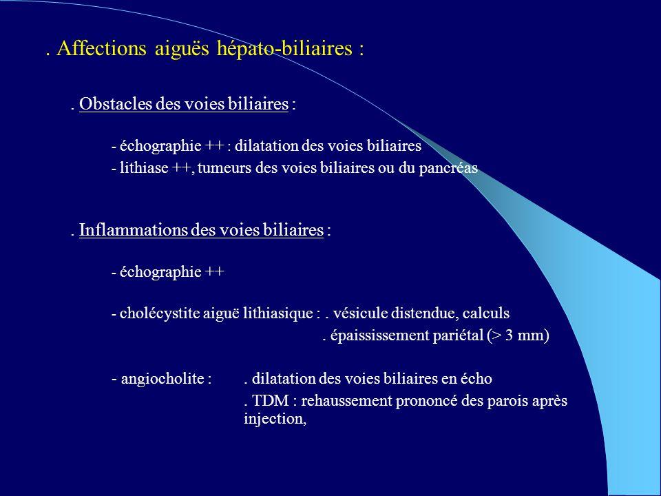 . Affections aiguës hépato-biliaires :