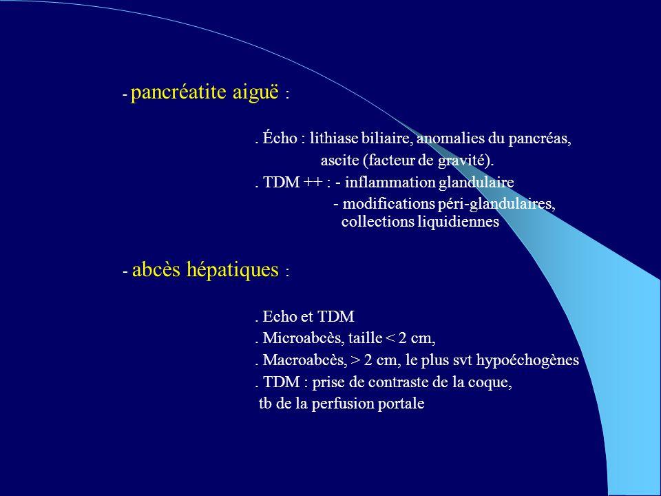 . Écho : lithiase biliaire, anomalies du pancréas,